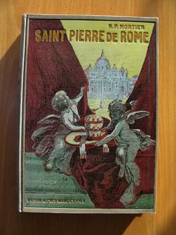 Saint-Pierre de Rome, Histoire de la basilique vaticane. R. P. D.-A. Mortier, des Frères prêcheurs. Ouvrage couronné par l'Académie française.