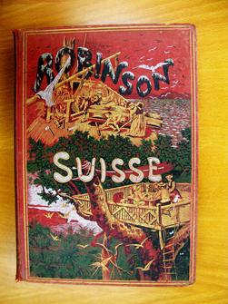 Le Robinson suisse, ou Histoire d'une famille suisse naufragée, par J.-R. Wyss, traduit de l'allemand par Frédéric Muller