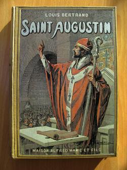 Saint Augustin. Louis Bertrand, de l'Académie française, illustrations de G. Dutriac.