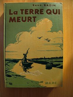 La Terre qui meurt. René Bazin, de l'Académie française, illustrations d'Alfred Paris.