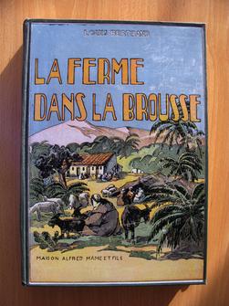 La Ferme dans la brousse. Louis Bertrand, de l'Académie française.