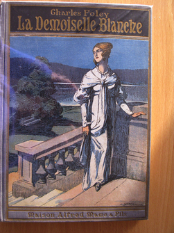 La Demoiselle blanche. Charles Foleÿ, illustrations de G. Dutriac.