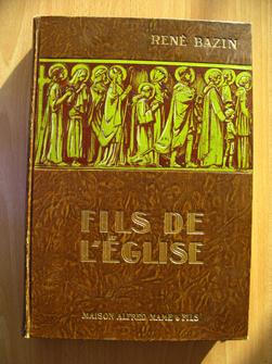 Fils de l'Église. René Bazin, de l'Académie française. Illustrations d'après Juanès, Lesueur, Ph. de Champaigne, Rubens, Mignart.