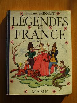 Légendes de France recueillies par Suzanne Minost, images d'Albert Uriet.