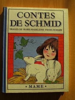 Contes de Schmid, traduits par A. Canaux, images de Marie-Madeleine Franc-Nohain.