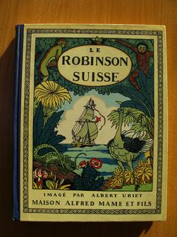 Le Robinson suisse, par Rodolphe Wyss, adaptation de Joseph Groussin, imagé par Albert Uriet.