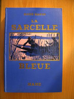 La Sarcelle bleue. René Bazin, de l'Académie française, illustrations de G. Dutriac.