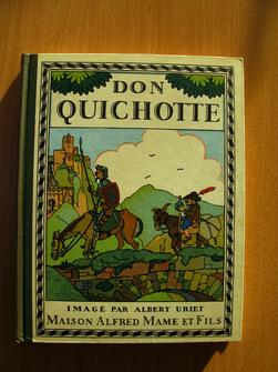 Don Quichotte de la Manche, par Michel de Cervantes, adaptation de Joseph Groussin, imagé par Albert Uriet.