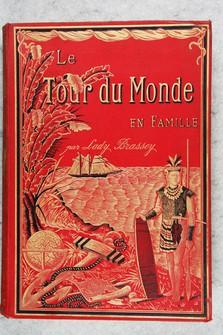 """Tour (Le) du monde en famille, Voyage de la famille Brassey dans son yacht Le Sunbeam, raconté par la mère / """"traduit de l'anglais par M. Richard Viot / illustré de 78 gravures sur bois / Troisième édition."""